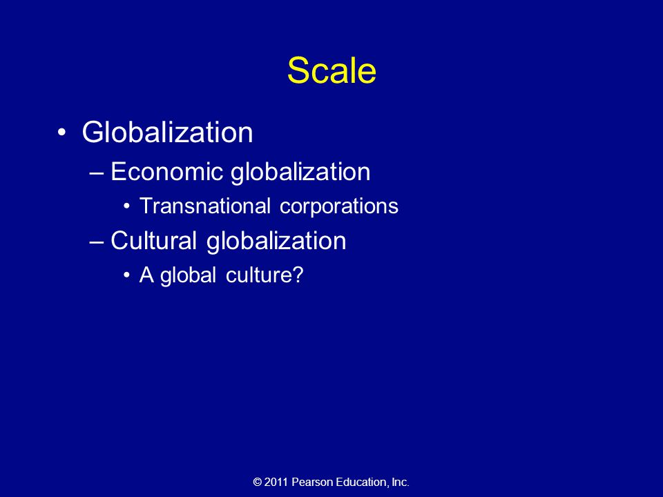 Scale Globalization Economic globalization Cultural globalization