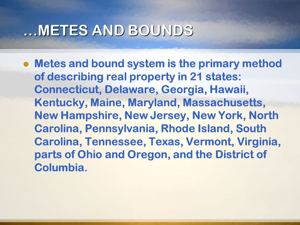 …METES AND BOUNDS