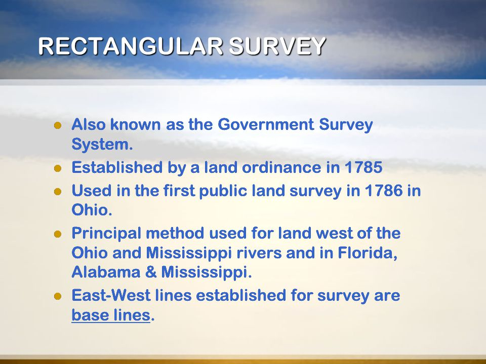 RECTANGULAR SURVEY Also known as the Government Survey System.