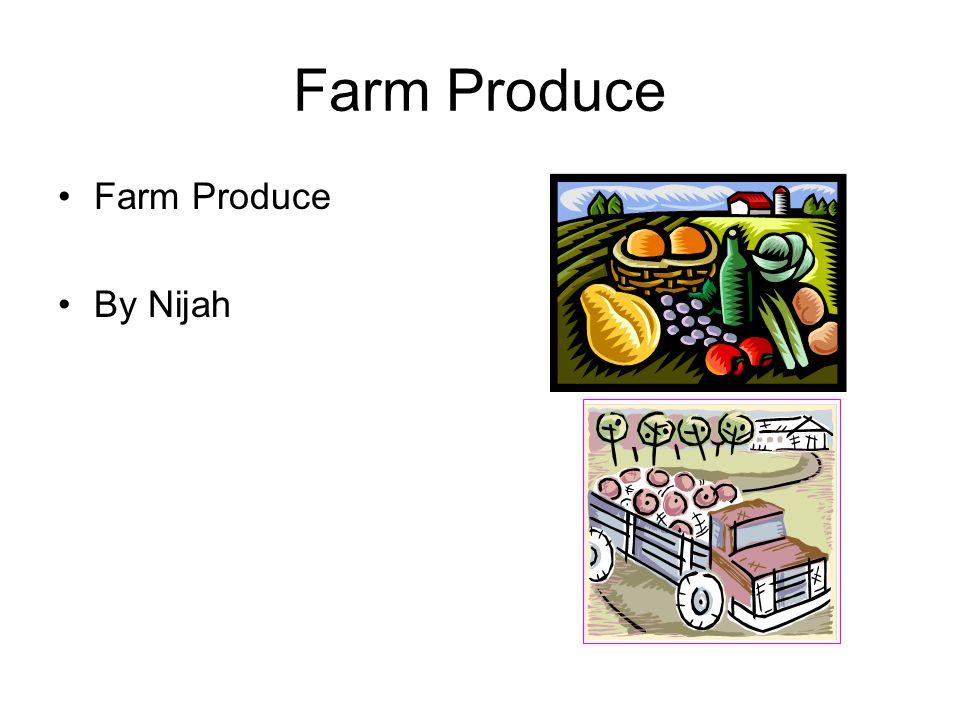Farm Produce Farm Produce By Nijah