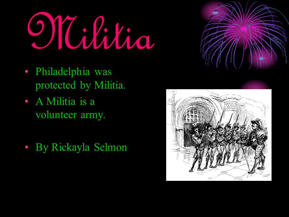 Militia Philadelphia was protected by Militia.