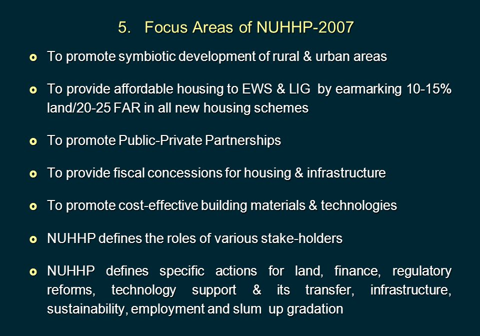 5. Focus Areas of NUHHP-2007 To promote symbiotic development of rural & urban areas.