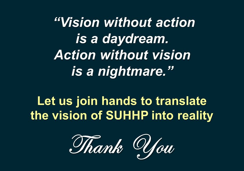 Let us join hands to translate the vision of SUHHP into reality