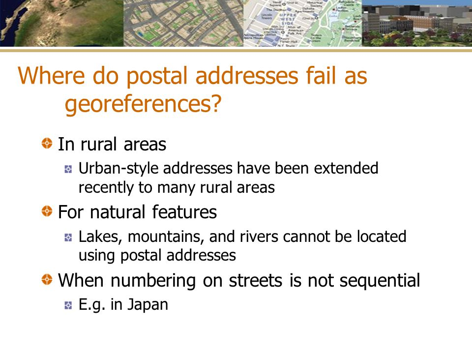 Where do postal addresses fail as georeferences