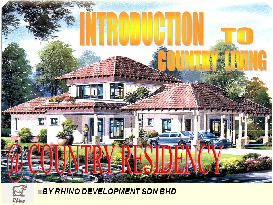 INTRODUCTION TO COUNTRY LIVING @ COUNTRY RESIDENCY