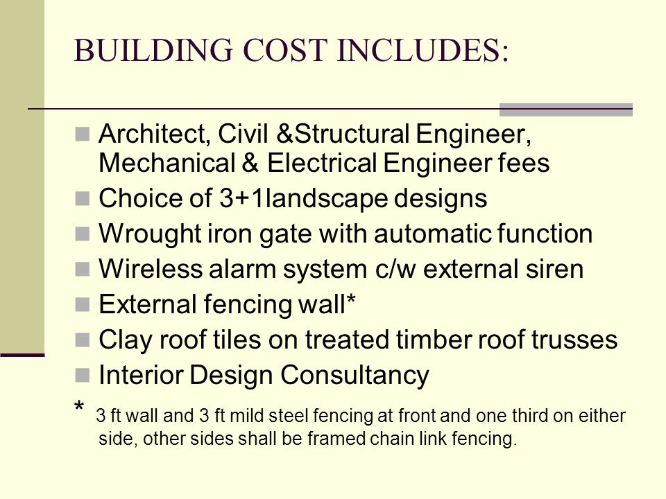 BUILDING COST INCLUDES: