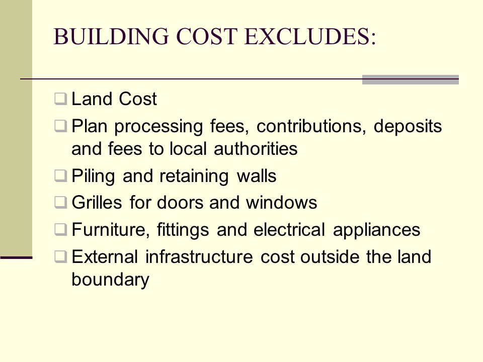 BUILDING COST EXCLUDES: