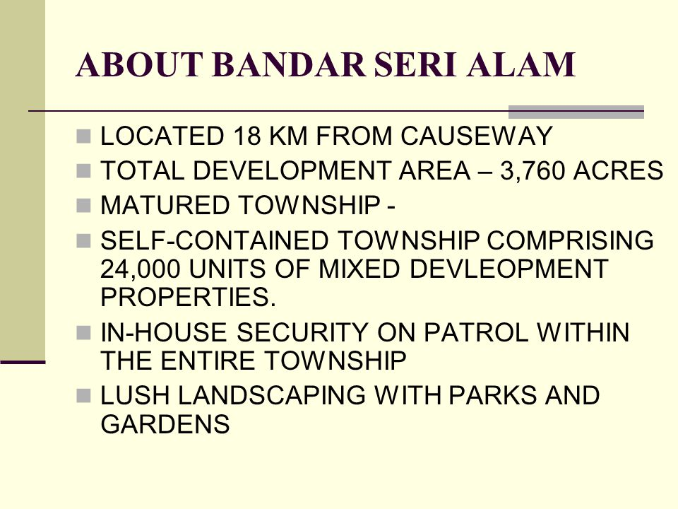 ABOUT BANDAR SERI ALAM LOCATED 18 KM FROM CAUSEWAY