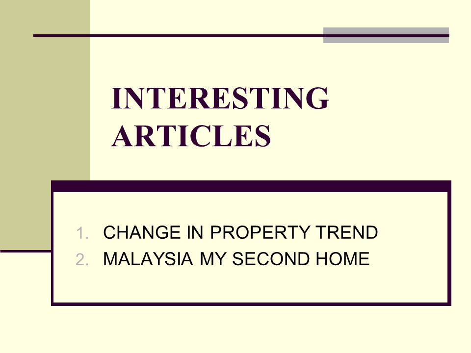 CHANGE IN PROPERTY TREND MALAYSIA MY SECOND HOME
