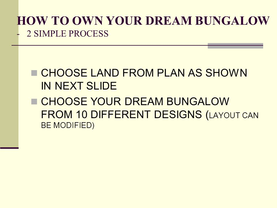 HOW TO OWN YOUR DREAM BUNGALOW - 2 SIMPLE PROCESS