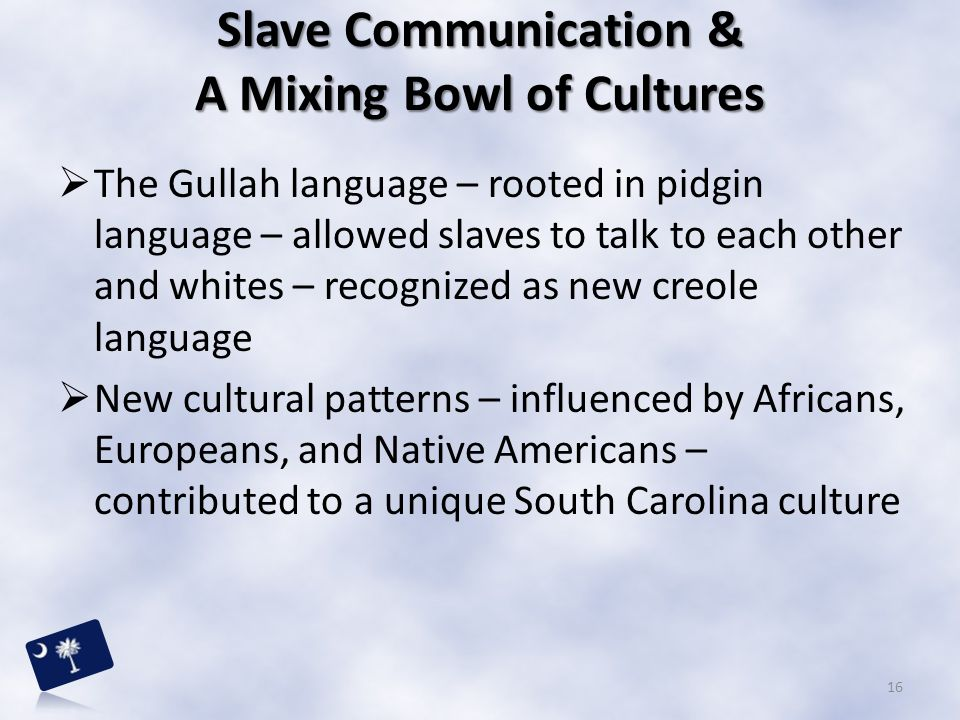 Slave Communication & A Mixing Bowl of Cultures