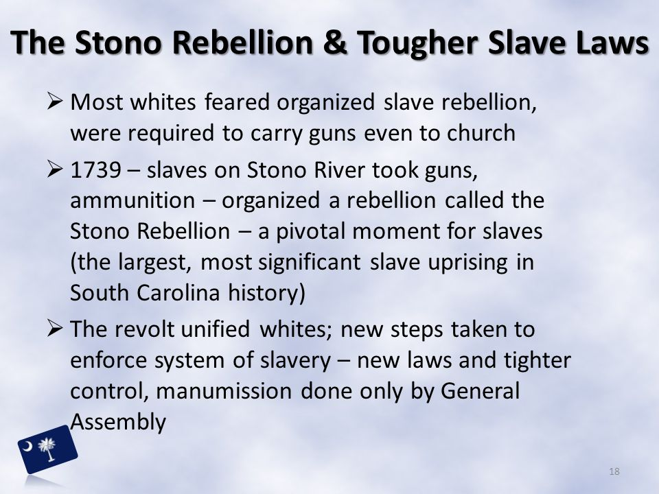 The Stono Rebellion & Tougher Slave Laws