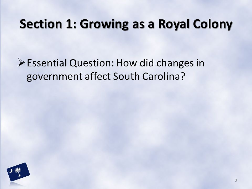 Section 1: Growing as a Royal Colony