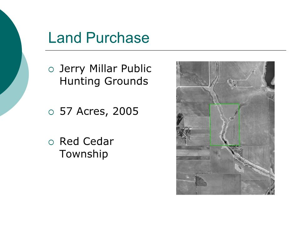 Land Purchase Jerry Millar Public Hunting Grounds 57 Acres, 2005