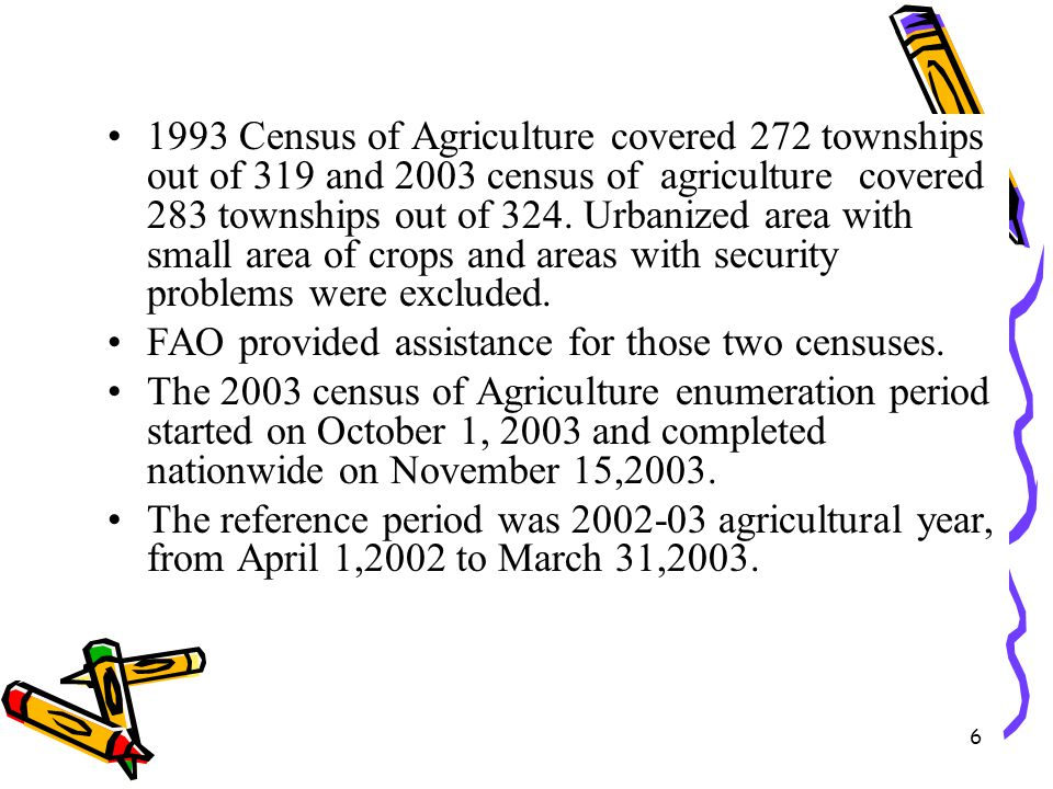 1993 Census of Agriculture covered 272 townships out of 319 and 2003 census of agriculture covered 283 townships out of 324. Urbanized area with small area of crops and areas with security problems were excluded.