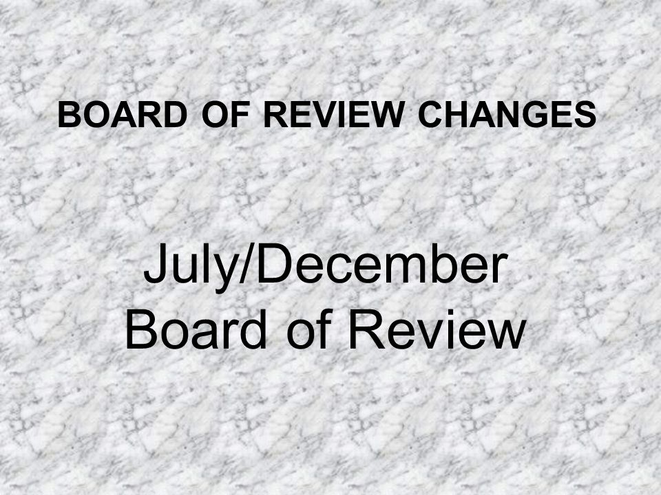 July/December Board of Review
