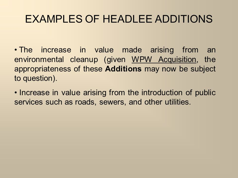 EXAMPLES OF HEADLEE ADDITIONS