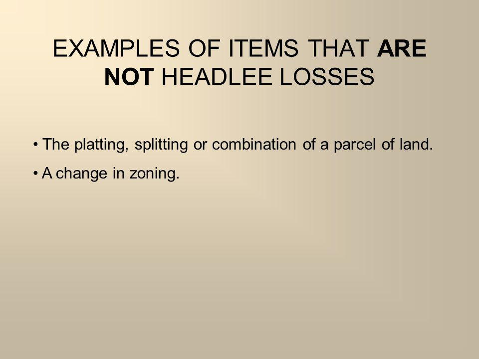 EXAMPLES OF ITEMS THAT ARE NOT HEADLEE LOSSES