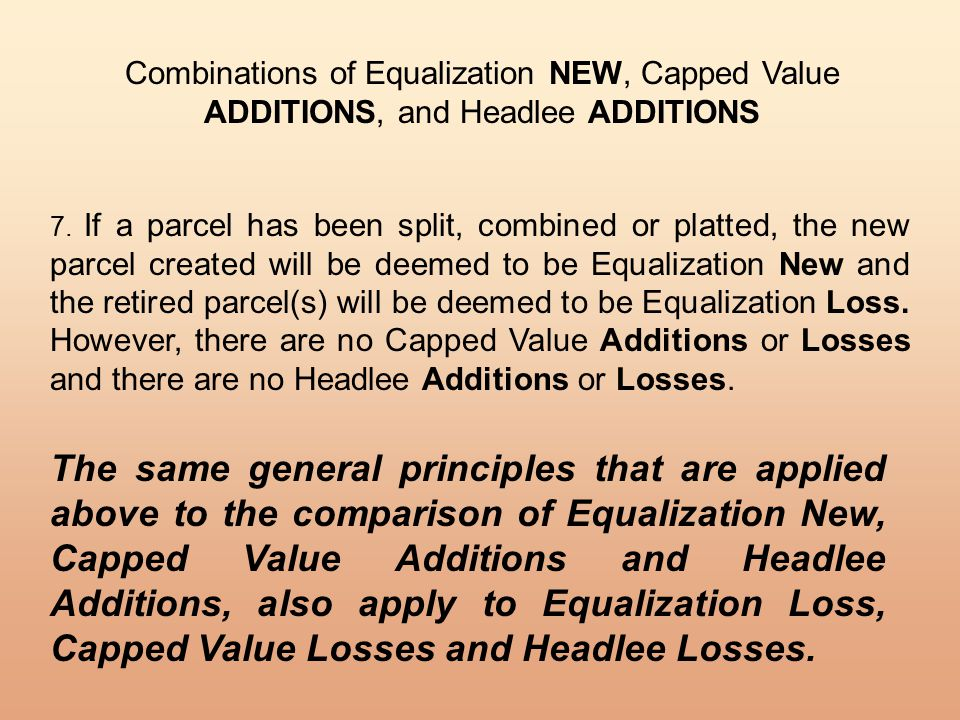 Combinations of Equalization NEW, Capped Value ADDITIONS, and Headlee ADDITIONS