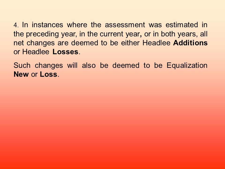 Such changes will also be deemed to be Equalization New or Loss.