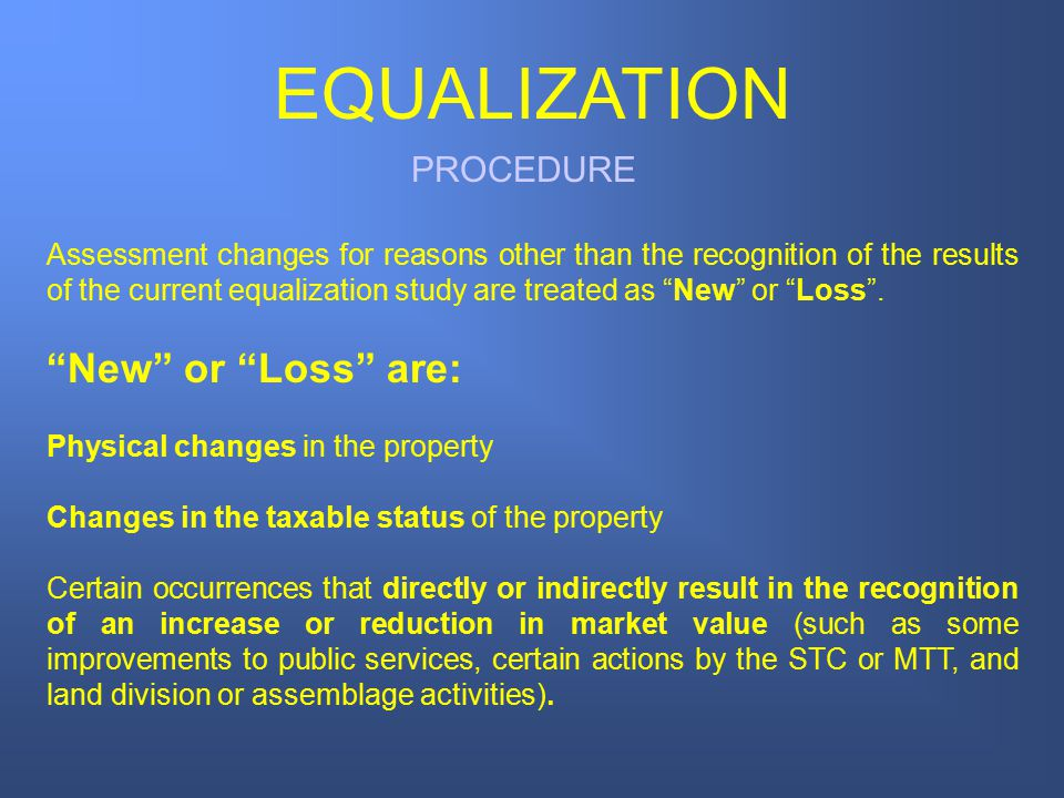 EQUALIZATION New or Loss are: PROCEDURE