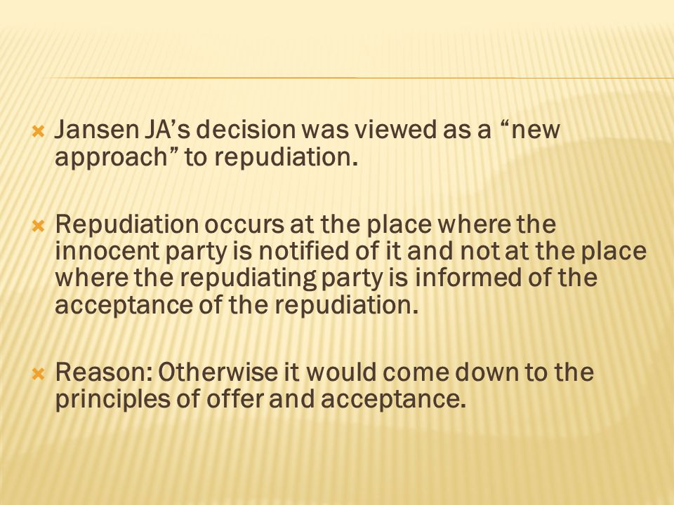 Jansen JA's decision was viewed as a new approach to repudiation.