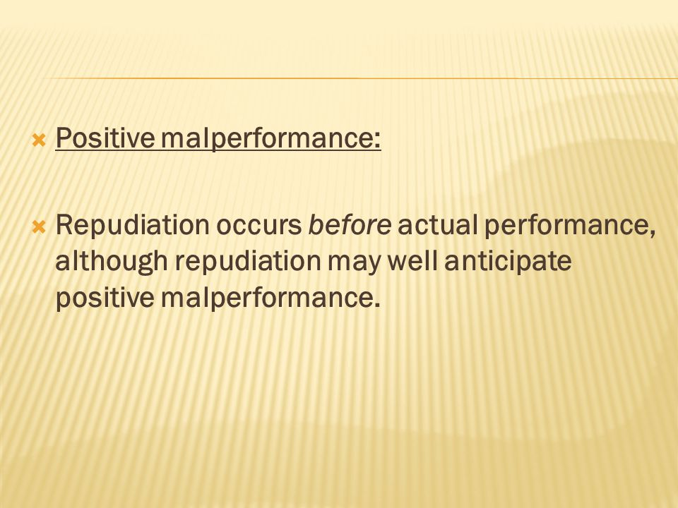 Positive malperformance: