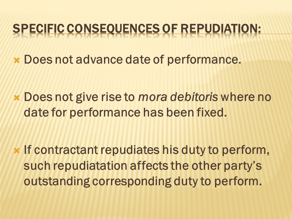 Specific consequences of repudiation: