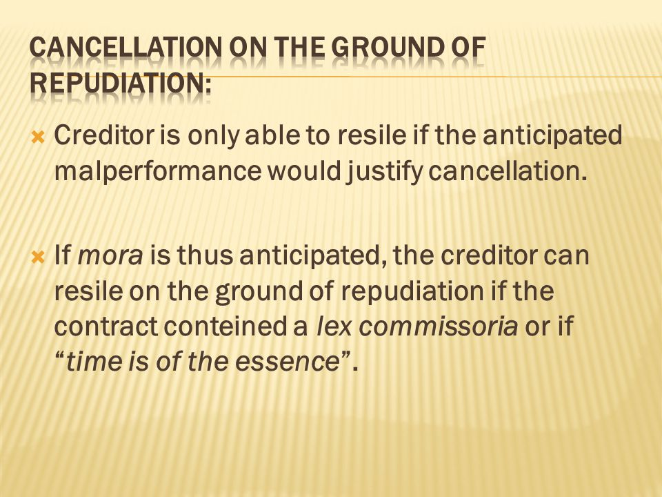 Cancellation on the ground of repudiation: