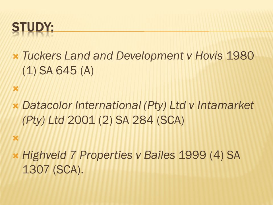 STUDY: Tuckers Land and Development v Hovis 1980 (1) SA 645 (A)
