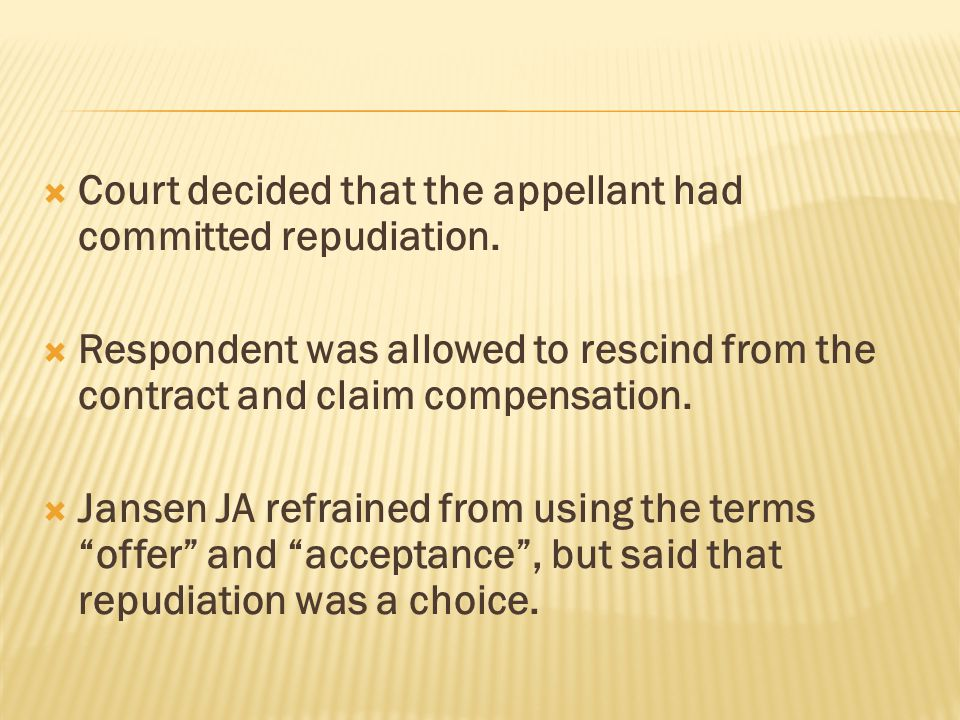 Court decided that the appellant had committed repudiation.