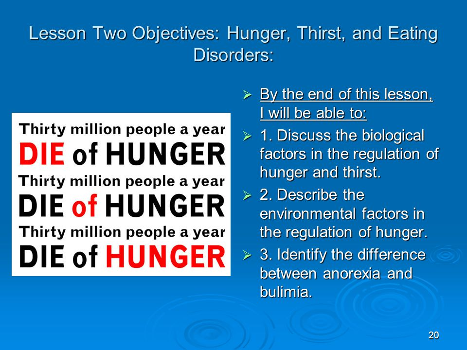 Lesson Two Objectives: Hunger, Thirst, and Eating Disorders: