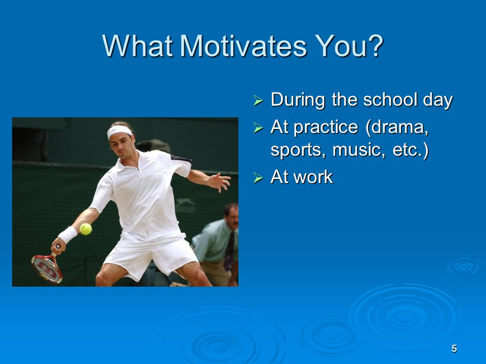 What Motivates You During the school day