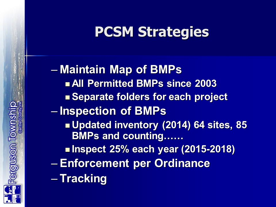 PCSM Strategies Maintain Map of BMPs Inspection of BMPs