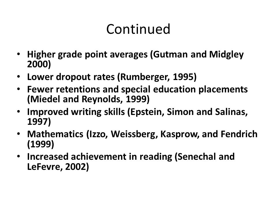 Continued Higher grade point averages (Gutman and Midgley 2000)