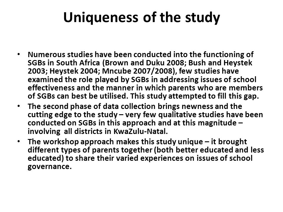 Uniqueness of the study