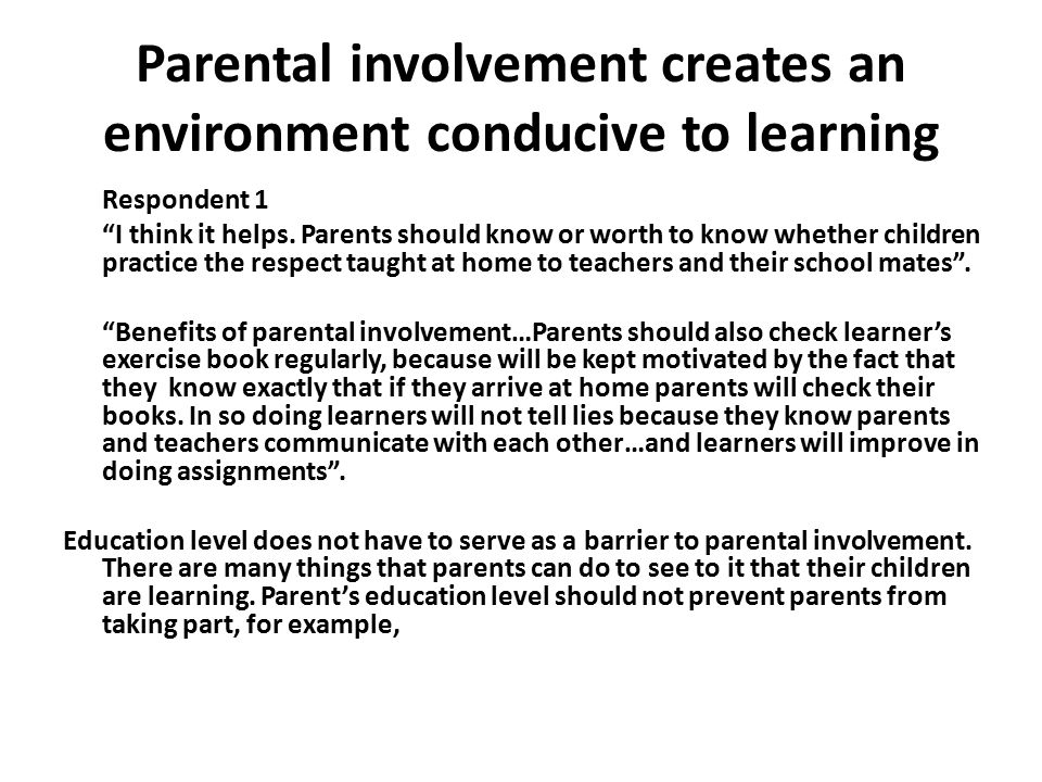 Parental involvement creates an environment conducive to learning