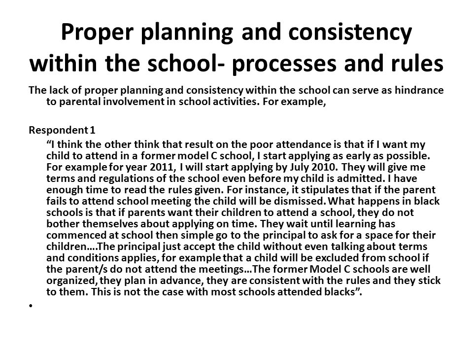 Proper planning and consistency within the school- processes and rules