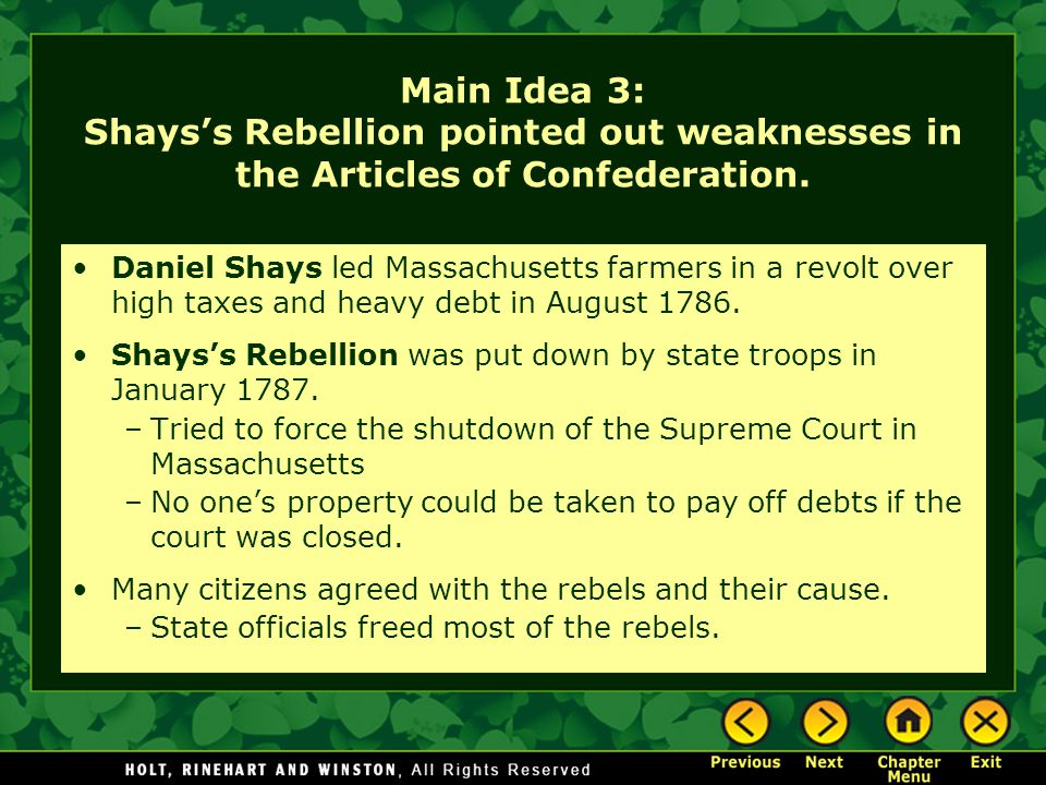 Main Idea 3: Shays's Rebellion pointed out weaknesses in the Articles of Confederation.