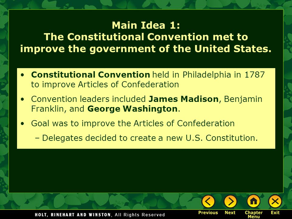 Main Idea 1: The Constitutional Convention met to improve the government of the United States.