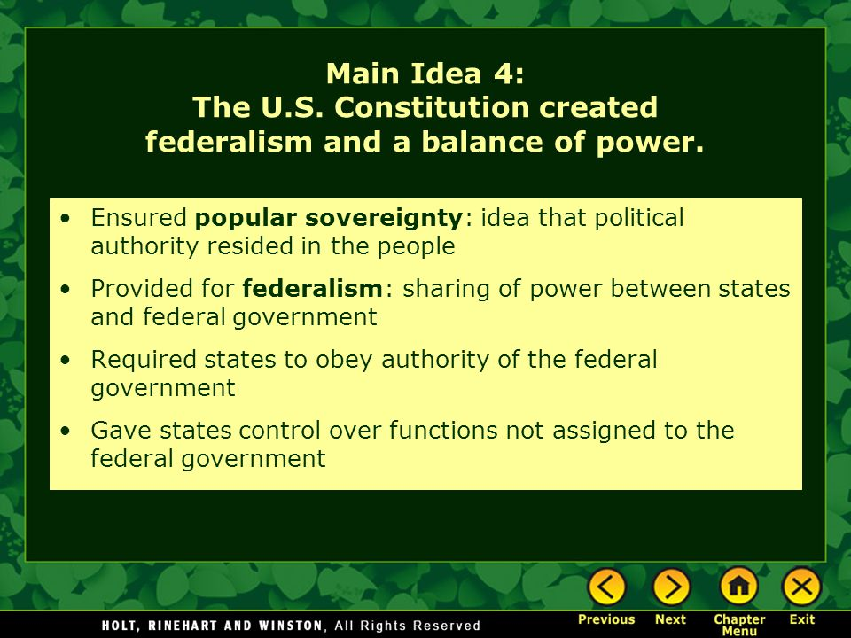 Main Idea 4: The U.S. Constitution created federalism and a balance of power.