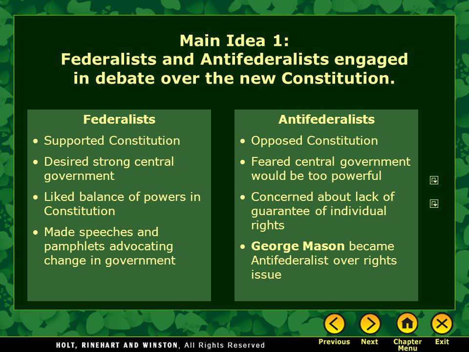 Main Idea 1: Federalists and Antifederalists engaged in debate over the new Constitution.