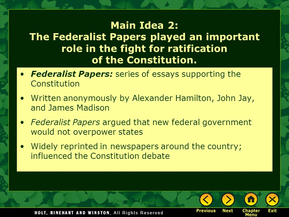 Main Idea 2: The Federalist Papers played an important role in the fight for ratification of the Constitution.