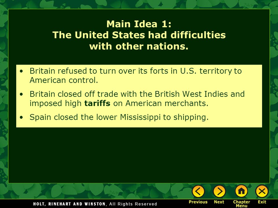 Main Idea 1: The United States had difficulties with other nations.