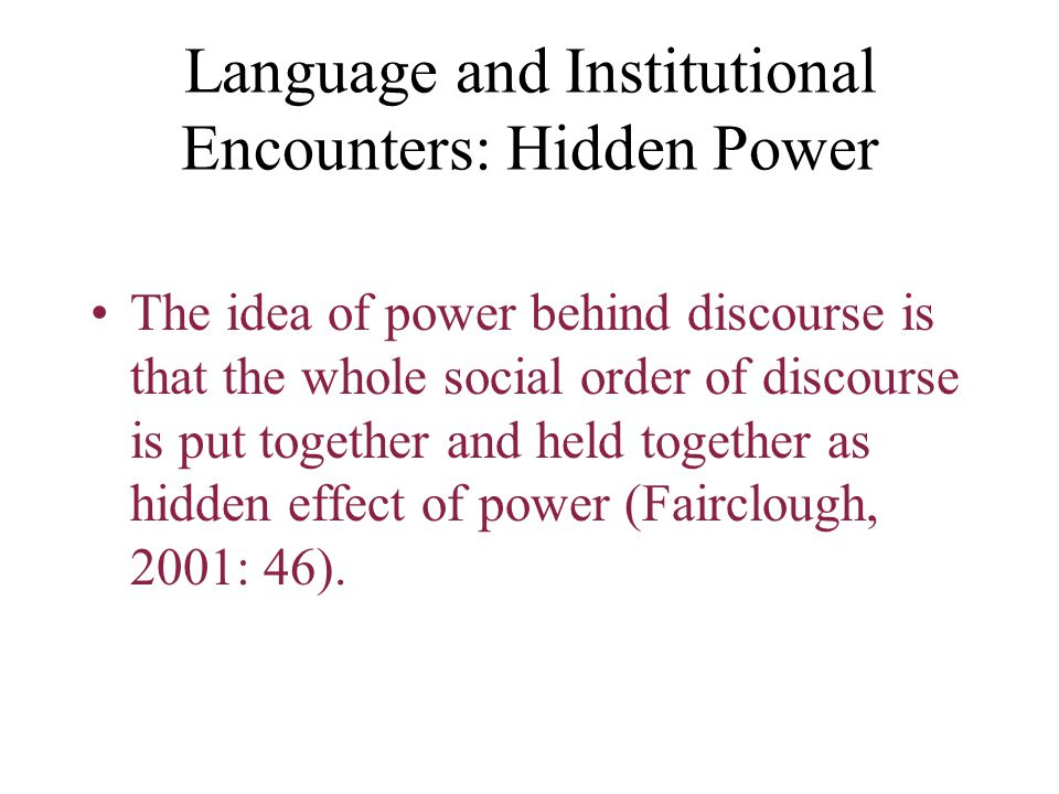 Language and Institutional Encounters: Hidden Power
