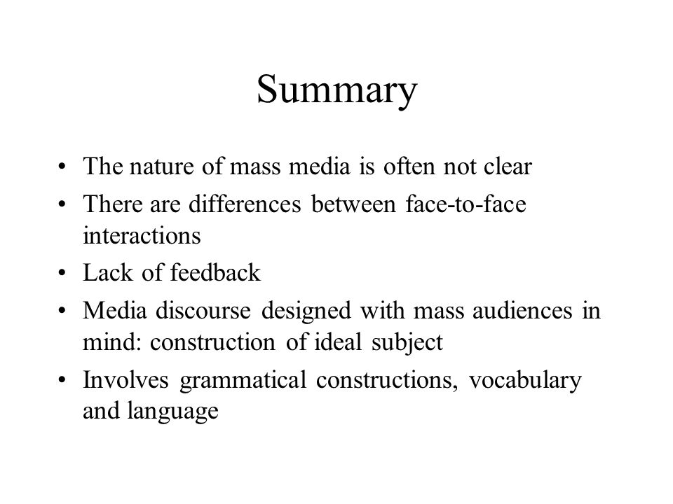 Summary The nature of mass media is often not clear