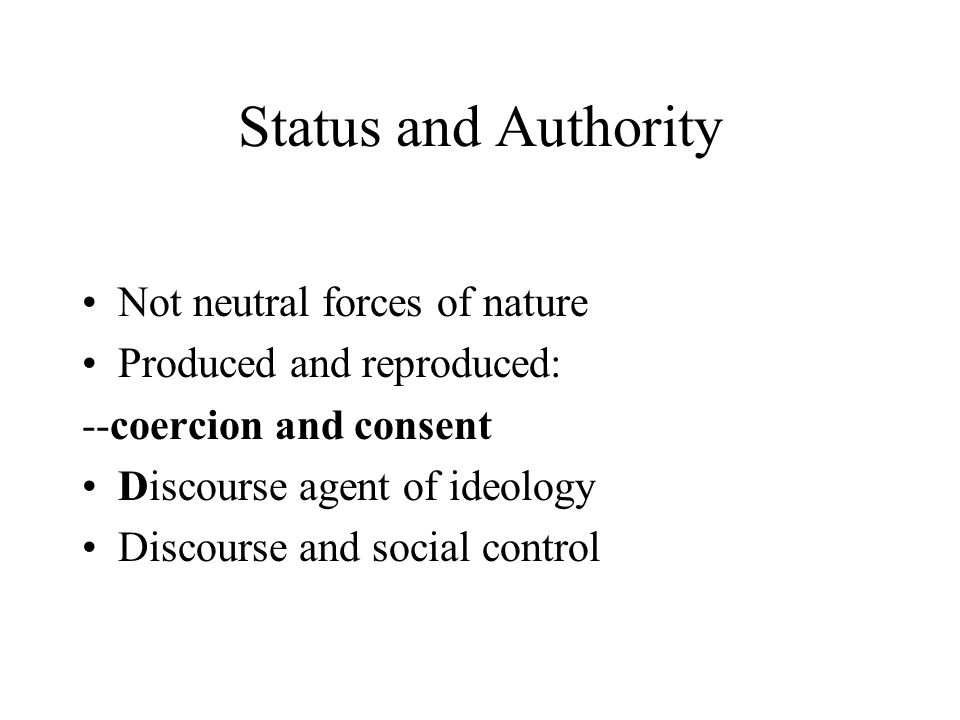 Status and Authority Not neutral forces of nature