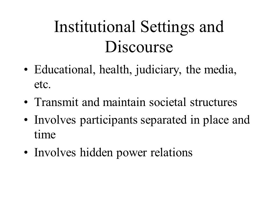 Institutional Settings and Discourse