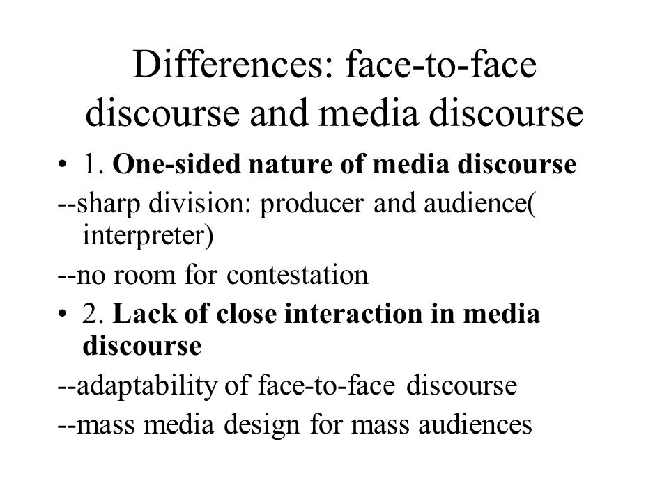 Differences: face-to-face discourse and media discourse