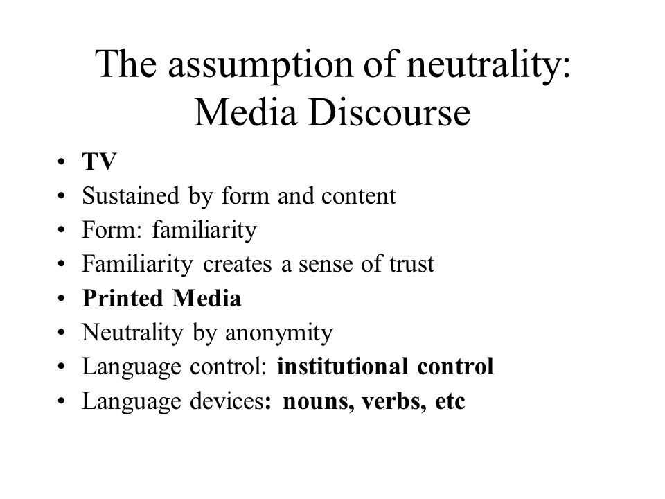 The assumption of neutrality: Media Discourse